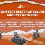 Vaata uuesti: pärimusmuusikute kontsert Eesti Rahvaluule Arhiivi toetuseks