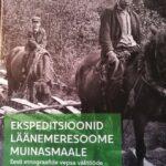 """Esitleti raamatut """"Ekspeditsioonid läänemeresoome muinasmaale"""""""